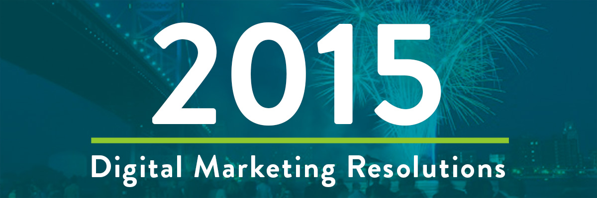2015 digital marketing resolutions displayed in front of fireworks exploding over a bridge