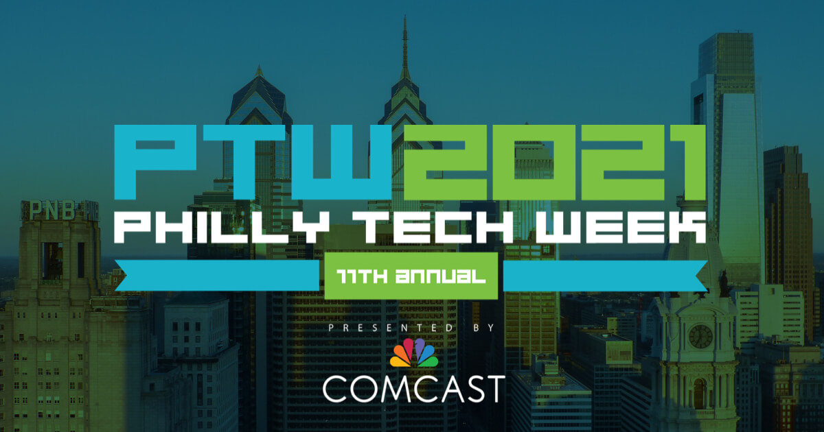 Philly Tech Week 2021 - What to Do!